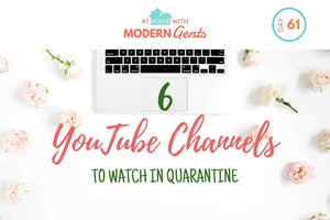 Six YouTube Channels to Watch in Quarantine