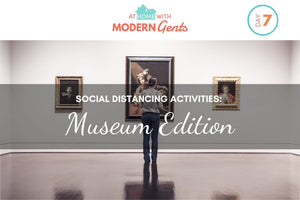 Social Distancing Activities: The Museum Edition