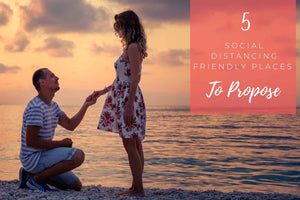 Five Social Distancing Friendly Places To Propose