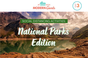 Social Distancing Activities: National Parks Edition