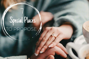 Seven Special Places to Propose