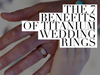 The 7 Benefits of Titanium Wedding Rings