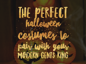 The Perfect Halloween Costumes to Pair With Your Modern Gents Ring