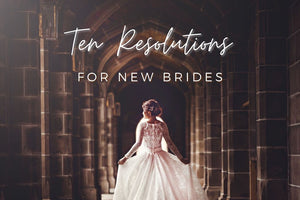 Ten Resolutions for New Brides