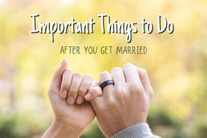 Important Things to Do After You Get Married