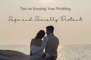 Tips on Keeping Your Wedding Safe and Socially Distant