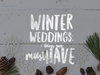Winter Weddings: 7 things you MUST have