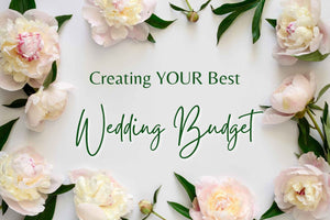 Creating YOUR Best Wedding Budget ✨