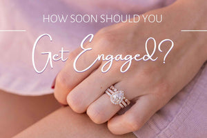 How Soon Should You Get Engaged?