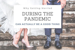 Why Getting Married During the Pandemic Can Actually Be a Good Thing
