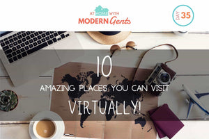 10 Amazing Places You Can Visit – Virtually!