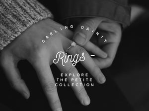Darling Dainty Rings - Explore the Petite Collection
