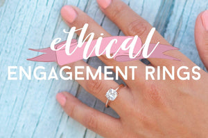 Why Millennials Should Opt for Ethical Engagement Rings