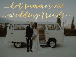 Hot Summer 2019 Wedding Trends