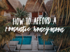 How to Afford a Romantic Honeymoon