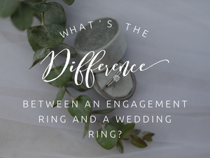 What's the Difference Between an Engagement Ring and a Wedding Ring?