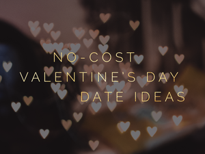 No-Cost Valentine's Day Date Ideas