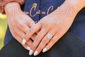 Princess Cut vs. Cushion Cut Which One Is Right For You?