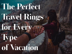 The Perfect Travel Rings for Every Type of Vacation