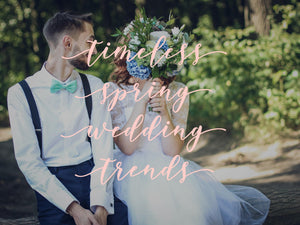Timeless Spring Wedding Trends