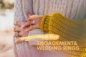 How to wear engagement & wedding rings