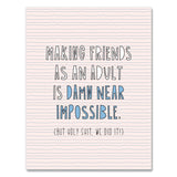 near modern disaster // babes who hustle - all the things bundle - making friends as an adult is damn near impossible greeting card