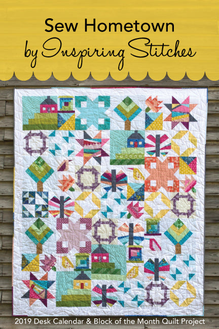 2019 Sew Hometown -- Block of the Month Quilt Pattern & Desk Calendar