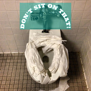 don't sit on dirty public toilets!