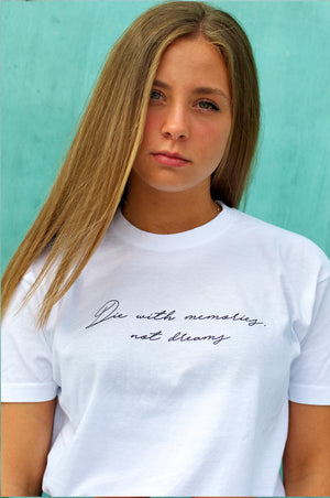 camiseta blanca die with memories not dreams chica liz nation