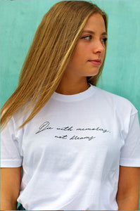camiseta mujer die with memories not dreams chica liznation