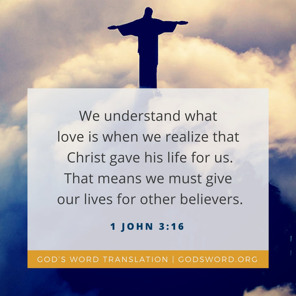 Verses We Love – a Comparison of 1 John 3:16
