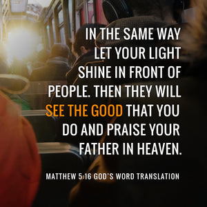 Verses We Love – a Comparison of Matthew 5:16