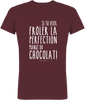 "T-Shirt bio Col Rond en single Jersey ""si tu veux frôler la perfection mange du chocolat"" - justchocolate"