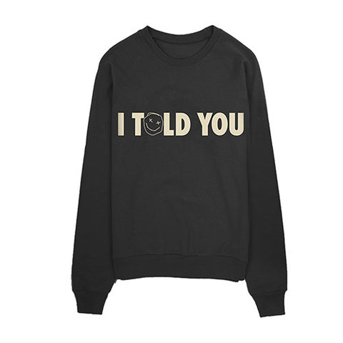 """I Told You"" Crewneck"