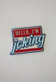 """Hello, I'm Joking"" Patch"
