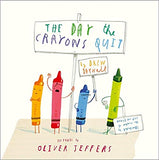 The Day The Crayons Quit by Oliver Jeffers and Drew Daywalt