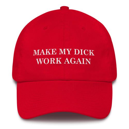 MAKE MY DICK WORK AGAIN HAT V2