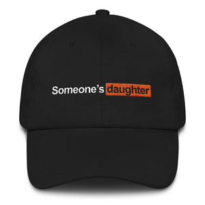 SOMEONE'S DAUGHTER DAD HAT