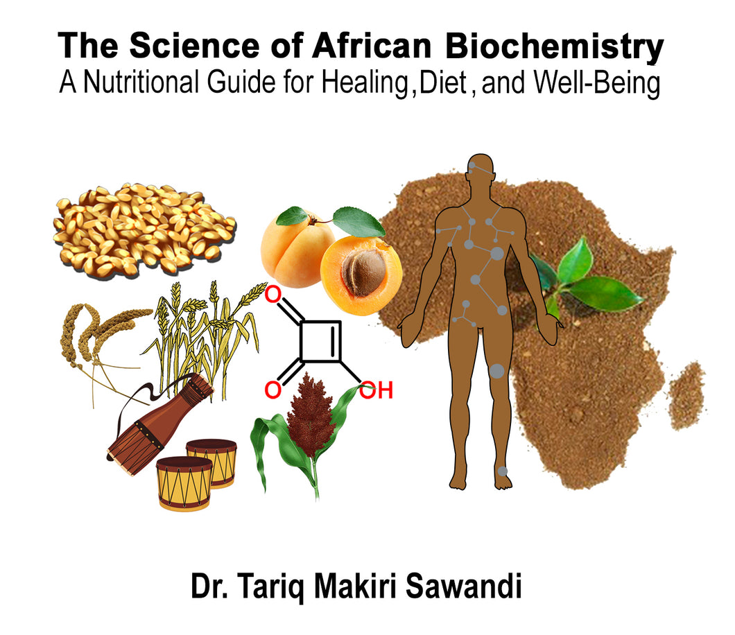 The Science of African Biochemistry A Nutritional Guide for Healing, Diet, and Well-Being by Dr. Tariq Sawandi - FREE E-book