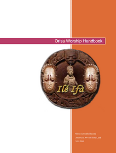 Orisa Worship Handbook: A Complete Guide to Ile Ifa, and Yoruba Healing (Ebook)