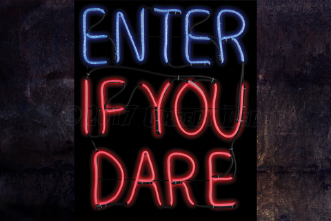 Enter If You Dare - LED sign - looks like a real neon sign!