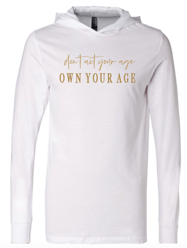 Own Your Age Hoodie
