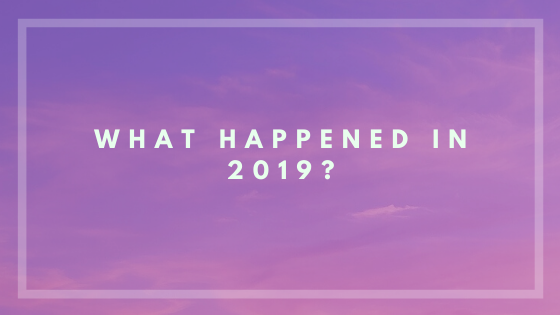What Happened In 2019?