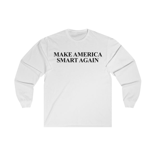 Make America Smart Again - Long Sleeve Tee