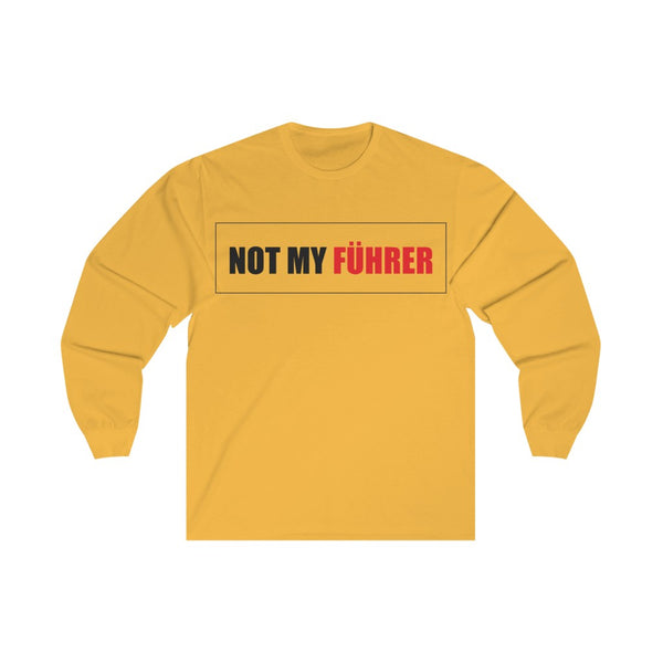 Not My Fuhrer - Long Sleeve Tee