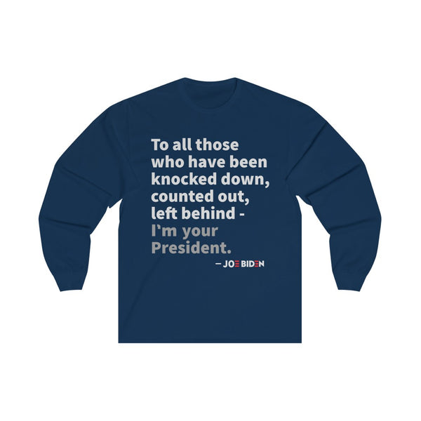 I'm Your President - Long Sleeve Tee