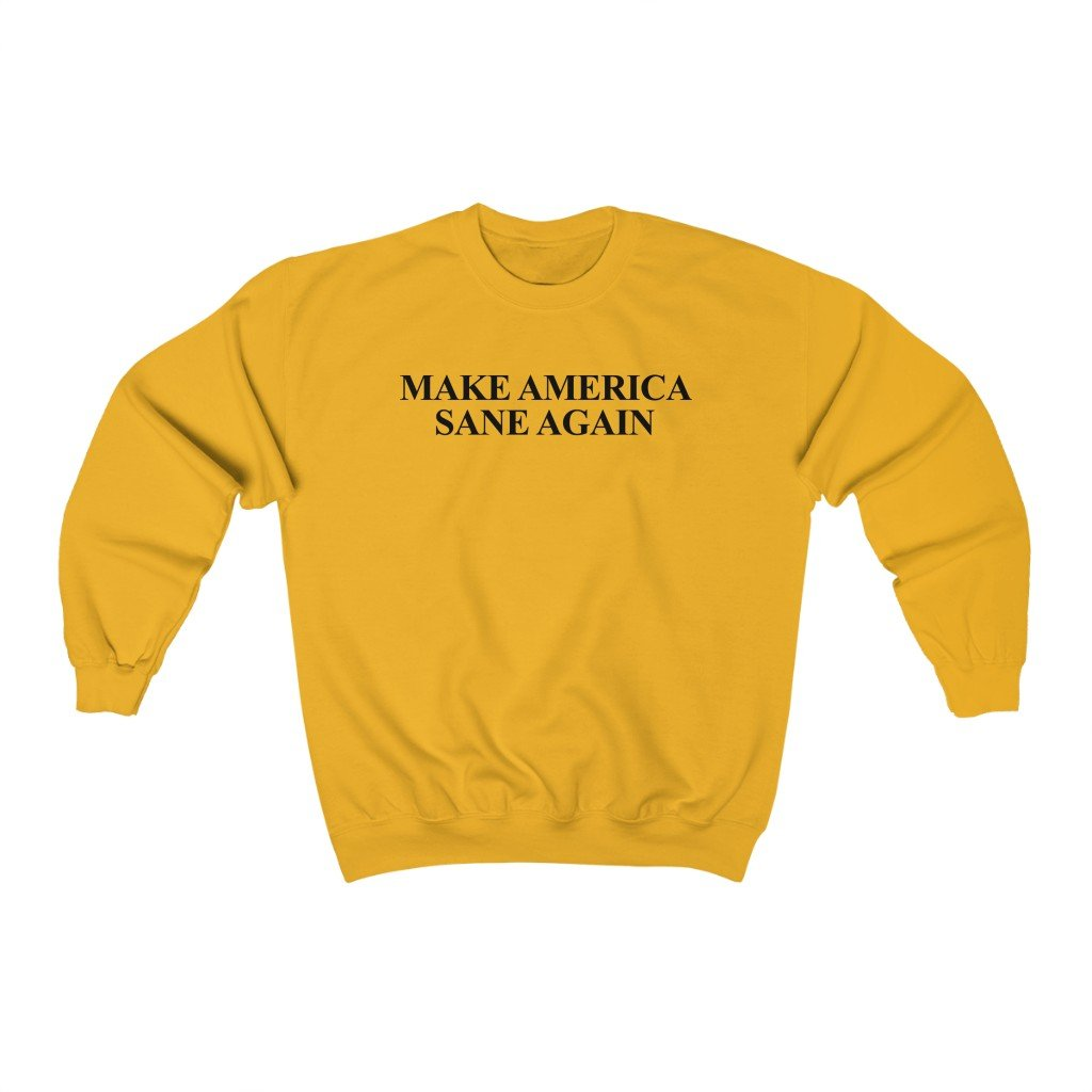 Make America Sane Again - Sweatshirt