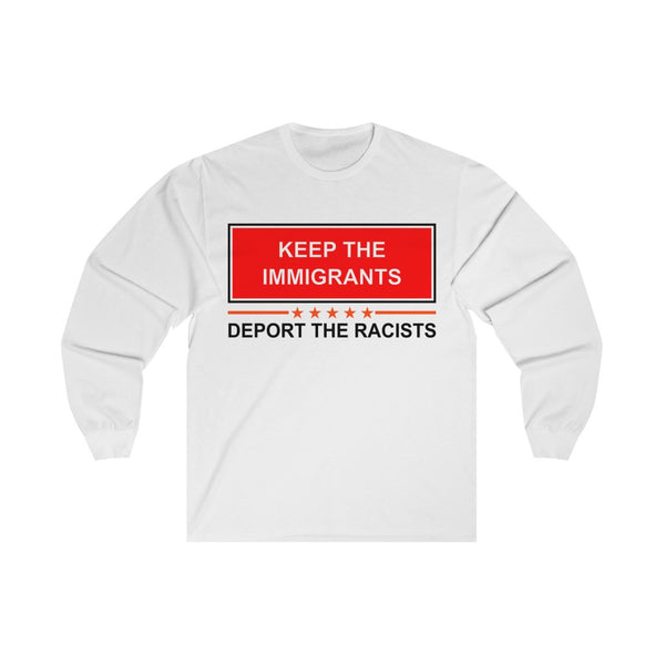 Keep the Immigrants - Long Sleeve Tee