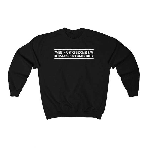 When Injustice Becomes Law - Sweatshirt
