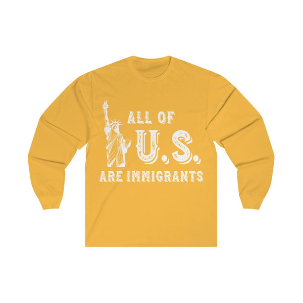 All of US Are Immigrants - Long Sleeve Tee